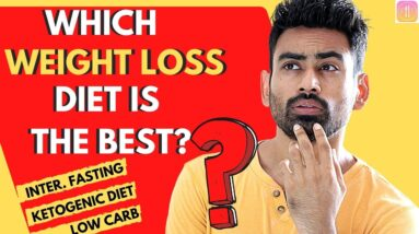 10 Weight Loss Diets in India Ranked from Worst to Best (IF vs Keto vs Others)