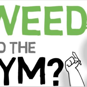 Weed and the Gym: Just The Science