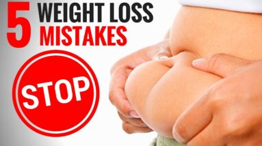 WEIGHT LOSS MISTAKES - How to Lose Weight Fast?